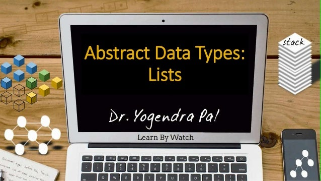Abstract Data Types: Lists