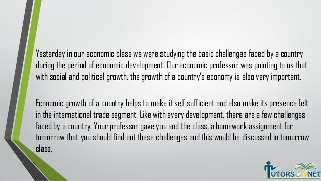 challenges faced by a country for economic development essay Report provides an overview of the current challenges faced by the ldcs in for economic development the poverty reduction challenge in ldcs.