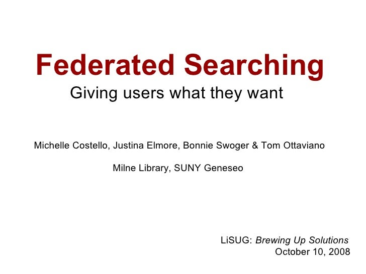 Federated Searching: Giving Users What They Want