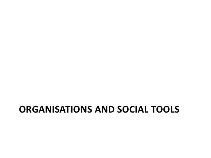 ORGANISATIONS AND SOCIAL TOOLS