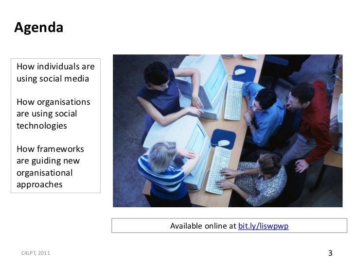 AgendaHow individuals areusing social mediaHow organisationsare using socialtechnologiesHow frameworksare guiding neworgan...