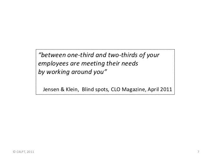 """""""between one-third and two-thirds of your                employees are meeting their needs                by working aroun..."""