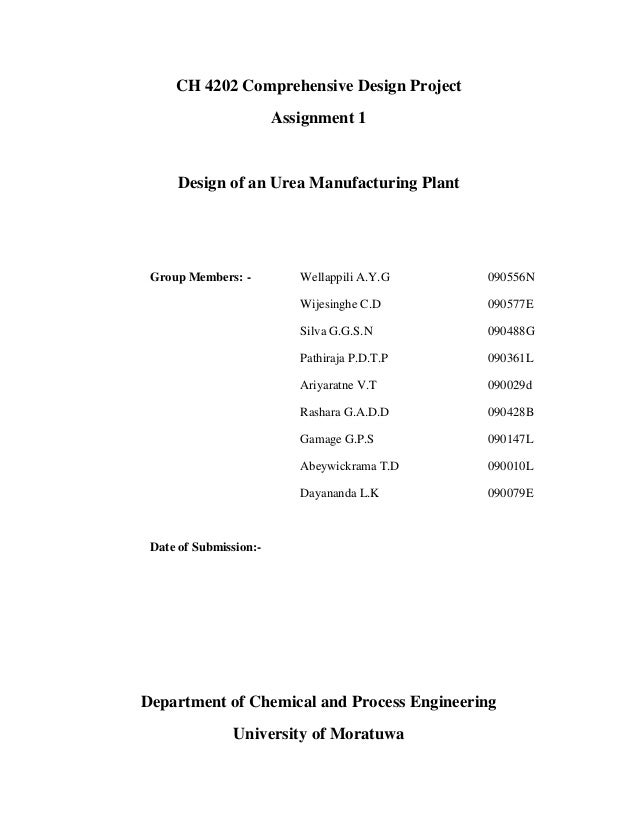CH 4202 Comprehensive Design Project Assignment 1  Design of an Urea Manufacturing Plant  Group Members: -  Wellappili A.Y...