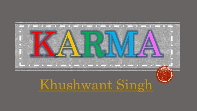 KARMA Khushwant Singh