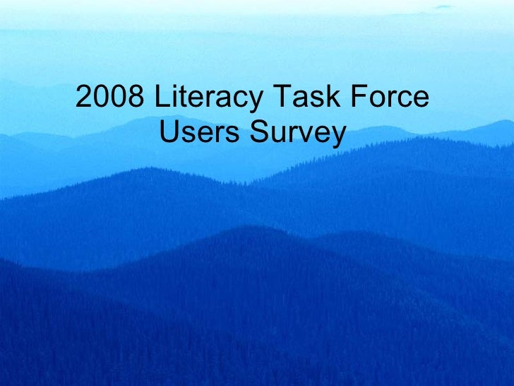 2008 Literacy Task Force Users Survey