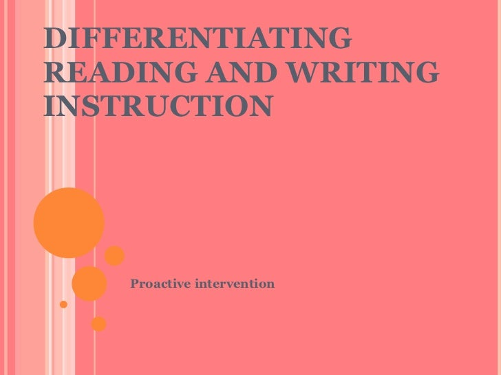 DIFFERENTIATING READING AND WRITING INSTRUCTION  Proactive intervention