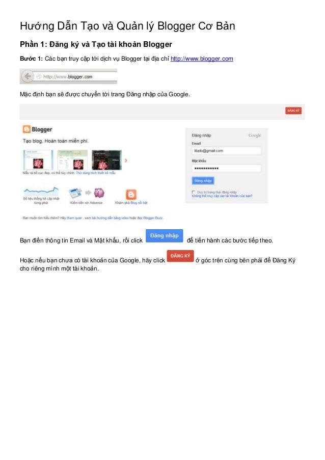 Hướng Dẫn Tạo và Quản lý Blogger Cơ Bản Phần 1: Đăng ký và Tạo tài khoản Blogger Bước 1: Các bạn truy cập tới dịch vụ Blog...