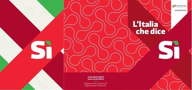 v L'Italia che dice www.deputatipd.it www.senatoripd.it @Deputati PD | Senatori PD @Deputatipd | SenatoriPD