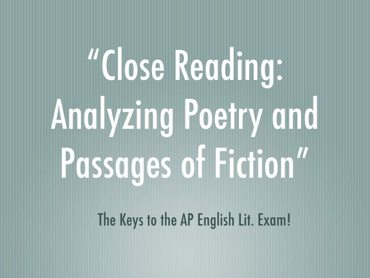"""""""Close Reading:Analyzing Poetry and Passages of Fiction""""   The Keys to the AP English Lit. Exam!"""