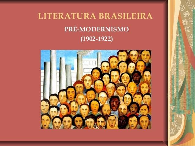 LITERATURA BRASILEIRA PRÉ-MODERNISMO (1902-1922)