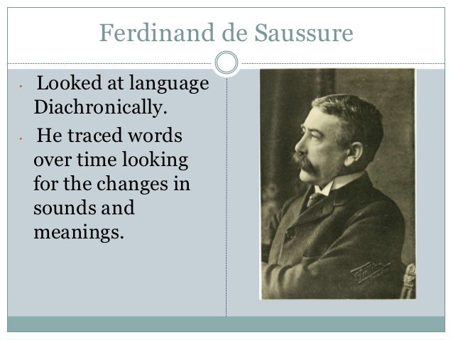 ferdinand de saussure and onject of study a brief illustration essay Structuralism developed by ferdinand de saussure in particular the work of ferdinand de saussure in this essay we will present a brief synopsis of.