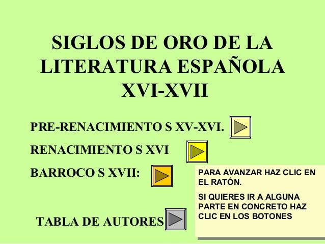 SIGLOS DE ORO DE LA LITERATURA ESPAÑOLA XVI-XVII PRE-RENACIMIENTO S XV-XVI. RENACIMIENTO S XVI BARROCO S XVII: TABLA DE AU...