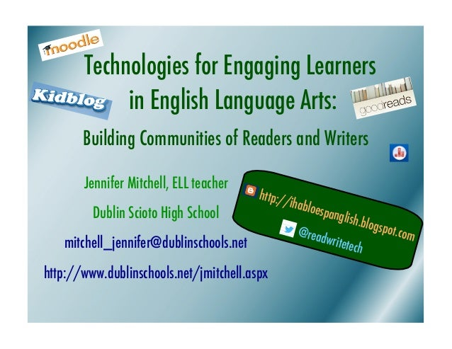 Technologies for Engaging Learners            in English Language Arts:       Building Communities of Readers and Writers ...