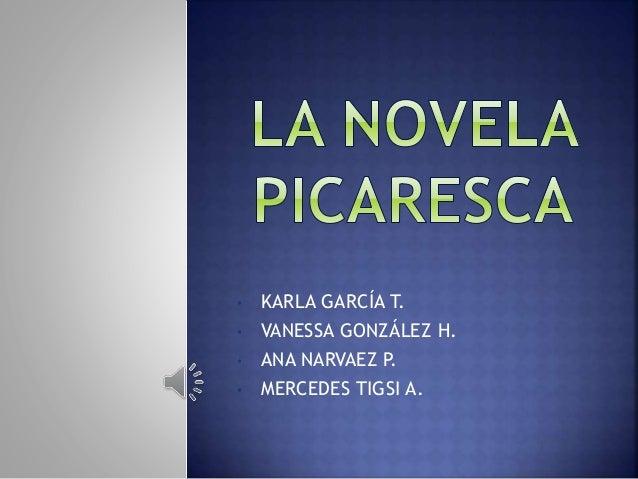 • KARLA GARCÍA T. • VANESSA GONZÁLEZ H. • ANA NARVAEZ P. • MERCEDES TIGSI A.