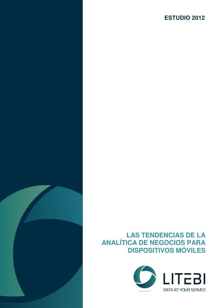 ESTUDIO 2012      LAS TENDENCIAS DE LAANALÍTICA DE NEGOCIOS PARA       DISPOSITIVOS MÓVILES