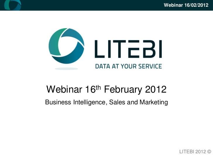 Webinar 16/02/2012Webinar 16th February 2012Business Intelligence, Sales and Marketing                                    ...