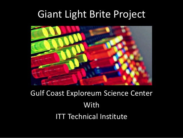Giant Light Brite ProjectGulf Coast Exploreum Science CenterWithITT Technical Institute