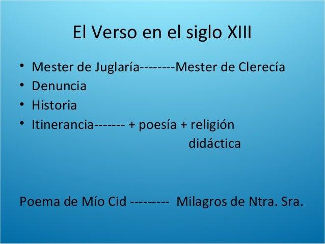 El Verso en el siglo XIII• Mester de Juglaría--------Mester de Clerecía• Denuncia• Historia• Itinerancia------- + poesía +...