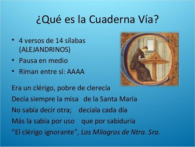 Gonzalo de Berceo• Primer poeta castellano denombre conocido• Escribe vidas de santos (SanMillán de la Cogolla)• Los Milag...