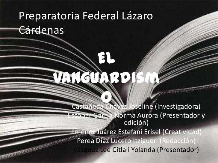Preparatoria Federal LázaroCárdenas               El      Vanguardism                o Joseline (Investigadora)        Cas...