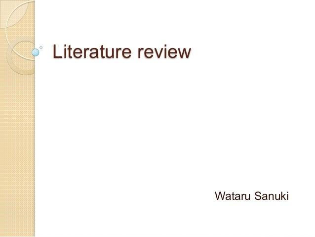 Literature review  Wataru Sanuki