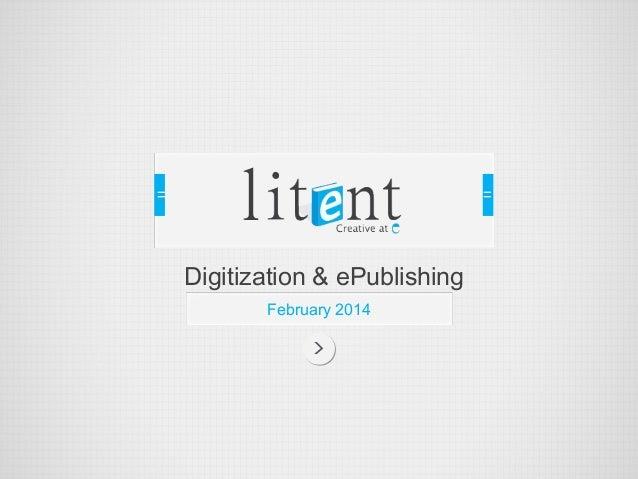 Digitization & ePublishing February 2014