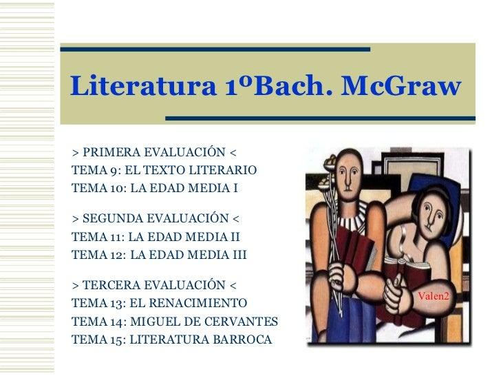 Literatura 1ºBach. McGraw Valen2 > PRIMERA EVALUACIÓN < TEMA 9:   EL TEXTO LITERARIO TEMA 10:  LA EDAD MEDIA I > SEGUNDA E...