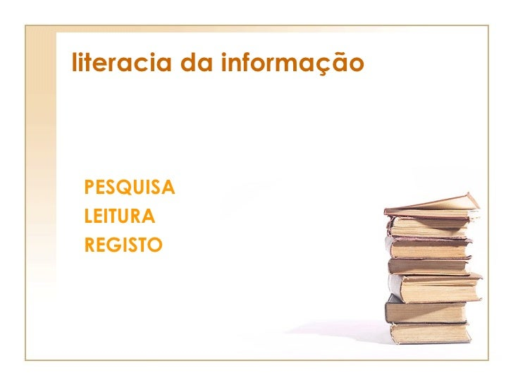 literacia da informação PESQUISA LEITURA REGISTO