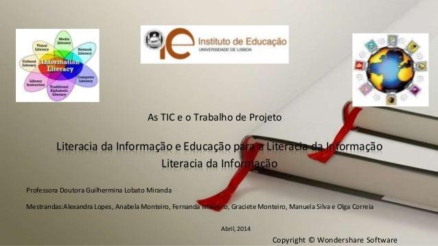 Copyright © Wondershare Software Literacia da Informação e Educação para a Literacia da Informação Literacia da Informação...
