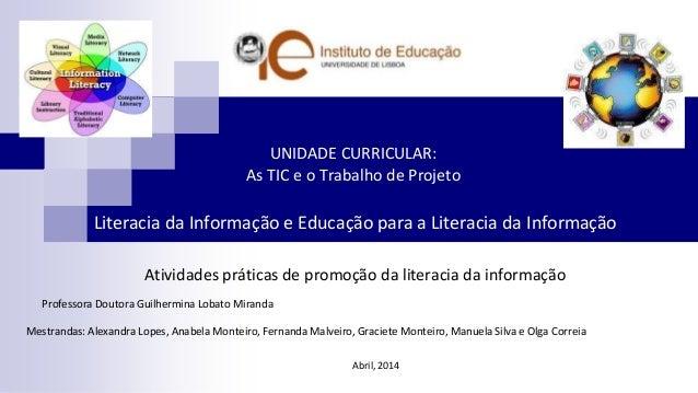 Literacia da Informação e Educação para a Literacia da Informação Atividades práticas de promoção da literacia da informaç...