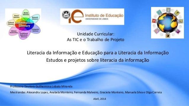 Unidade Curricular: As TIC e o Trabalho de Projeto Literacia da Informação e Educação para a Literacia da Informação Estud...