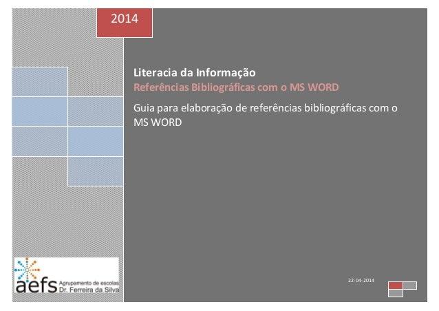 Literacia da Informação Referências Bibliográficas com o MS WORD Guia para elaboração de referências bibliográficas com o ...