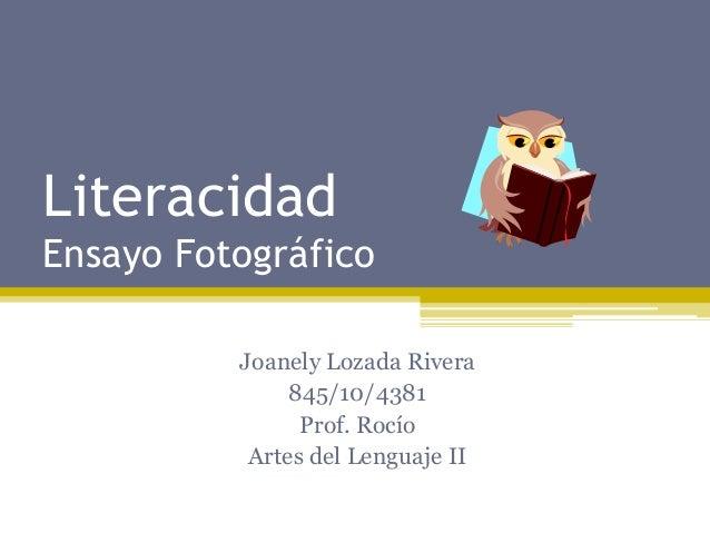 LiteracidadEnsayo Fotográfico          Joanely Lozada Rivera               845/10/4381                Prof. Rocío         ...