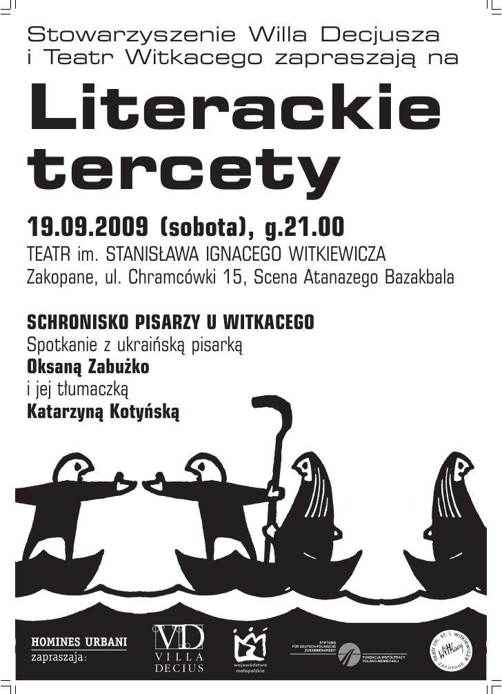 Stowarzyszenie Willa Decjusza i Teatr Witkacego zapraszają na   Literackie tercety 19.09.2009 (sobota), g.21.00 TEATR im. ...