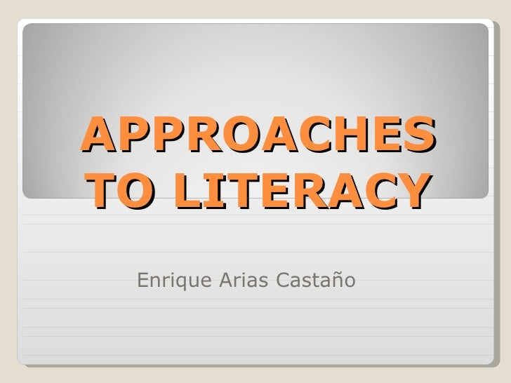 APPROACHES TO LITERACY Enrique Arias Castaño
