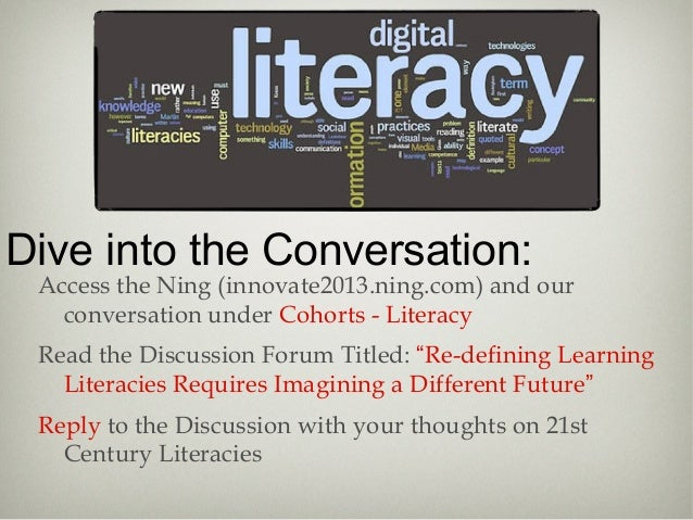 Dive into the Conversation: Access the Ning (innovate2013.ning.com) and our conversation under Cohorts - Literacy Read the...