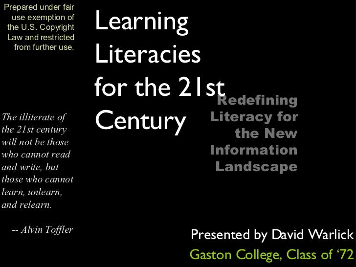 The illiterate of the 21st century will not be those who cannot read and write, but those who cannot learn, unlearn, and r...