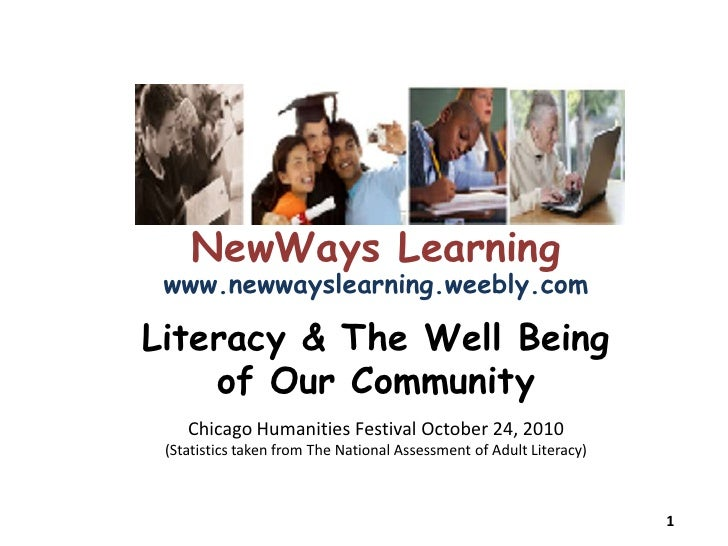 NewWays Learning<br />www.newwayslearning.weebly.com<br />Literacy & The Well Being of Our CommunityChicago Humanities Fes...