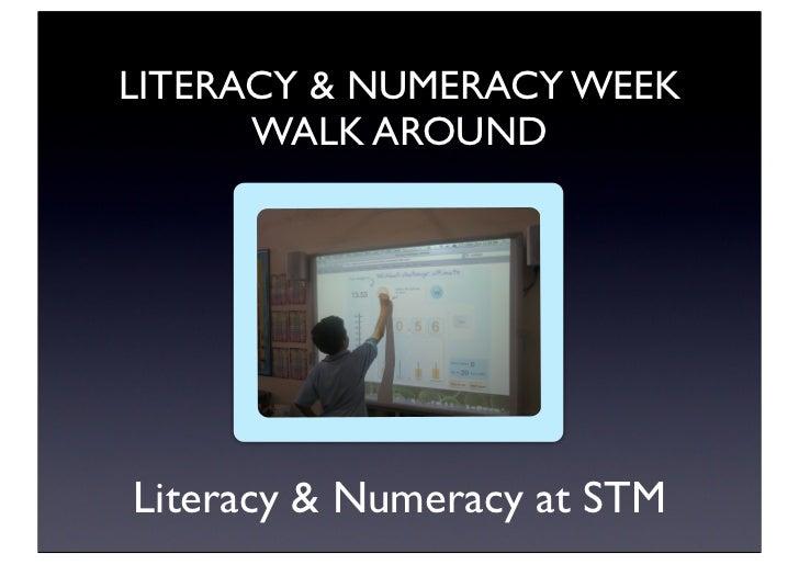 LITERACY & NUMERACY WEEK      WALK AROUNDLiteracy & Numeracy at STM