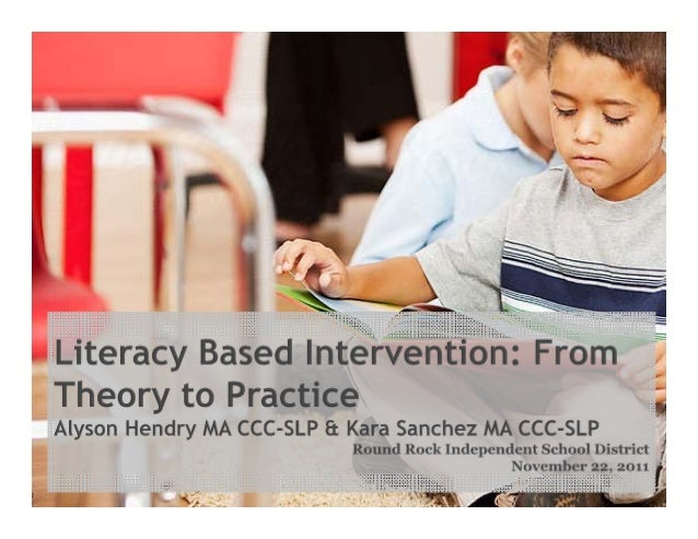 Why use literacy-based intervention? Hybrid approach that works across ages, grades, disorders, languages and cultures