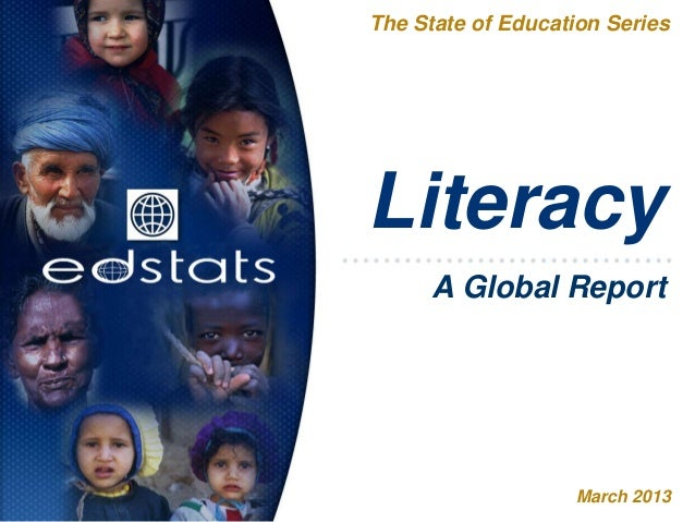LiteracyThe State of Education SeriesMarch 2013A Global Report