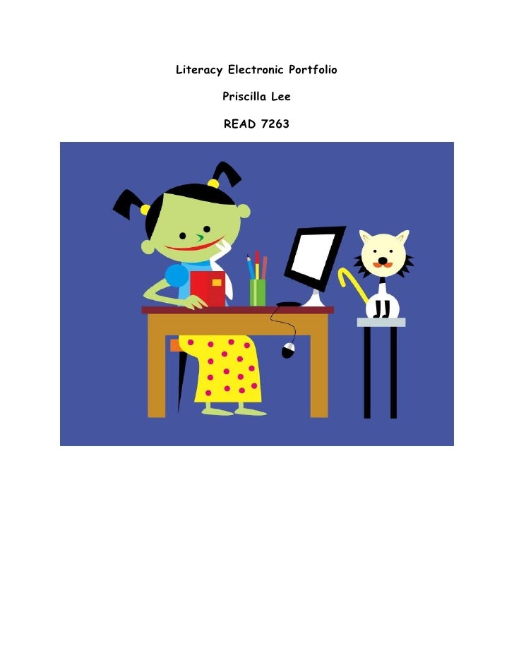 Literacy Electronic Portfolio        Priscilla Lee        READ 7263