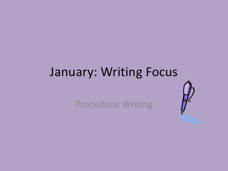 January: Writing Focus<br />Procedural Writing<br />
