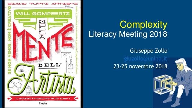 Complexity Literacy Meeting 2018 • Giuseppe Zollo • giuzollo@unina.it • 23-25 novembre 2018