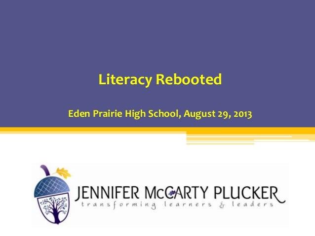 Literacy Rebooted Eden Prairie High School, August 29, 2013