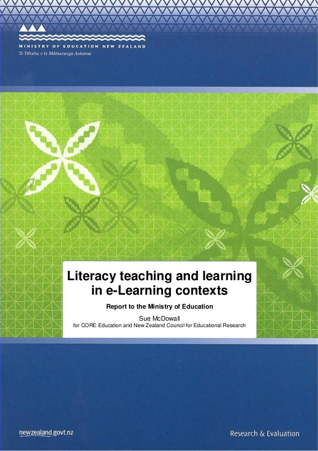 Literacy teaching and learning    in e-Learning contexts             Report to the Ministry of Education                  ...