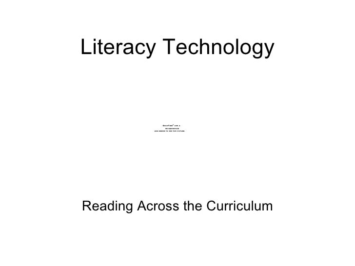 Literacy Technology                  QuickTimeª and a                    decompressor          are needed to see this pict...