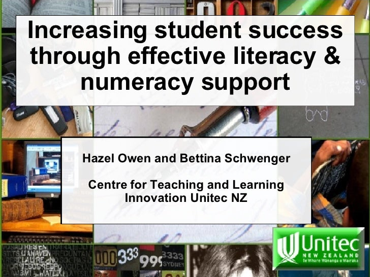 Increasing student success through effective literacy & numeracy support  Hazel Owen and Bettina Schwenger  Centre for T...