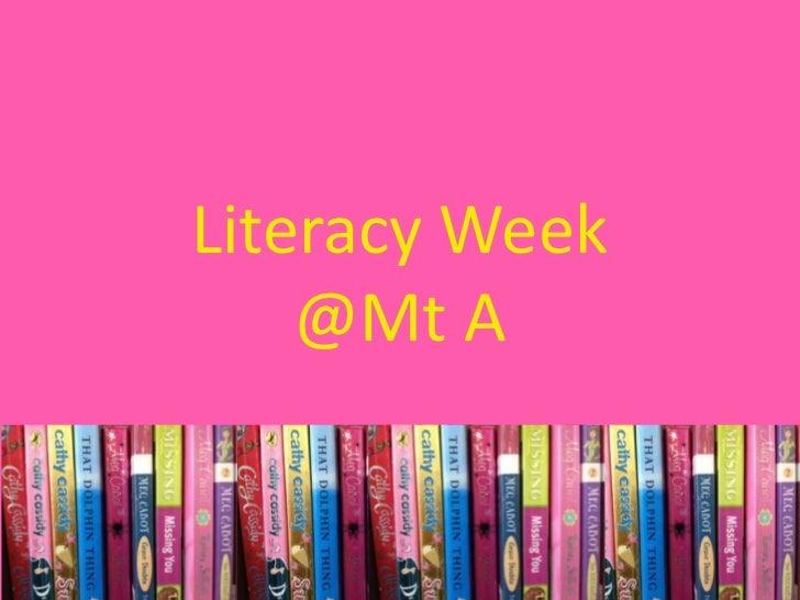 Literacy Week    @Mt A
