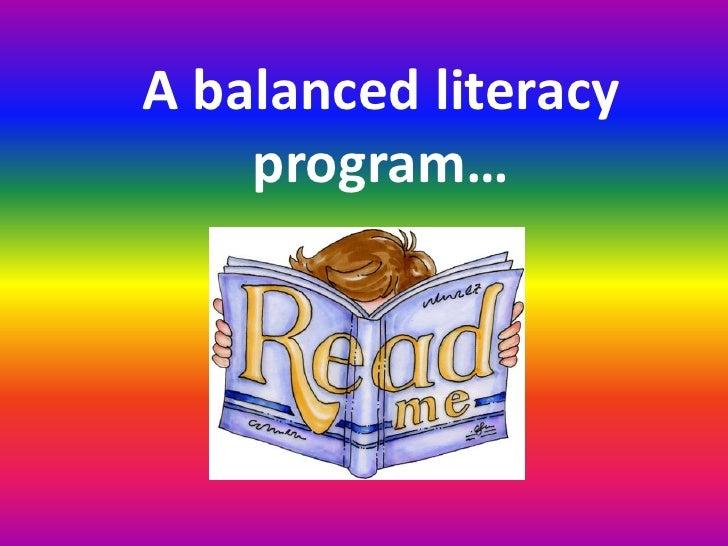 A balanced literacy    program…